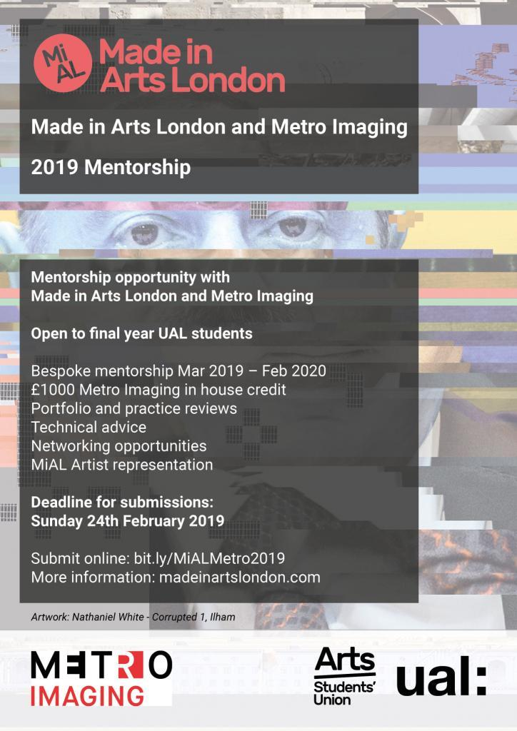 Back for its fourth year the Made in Arts London X Metro Mentorship Programme is now open for applications! Running from March 2019 – February 2020, together with MiAL, we are offering one final year student studying at University of Arts London tailored support and advice during the last crucial few months study, degree show and then the […]